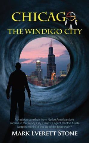 Chicago, The Windigo City  by  Mark Everett Stone