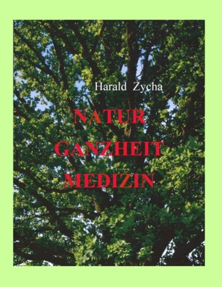 Natur Ganzheit Medizin  by  Harald Zycha