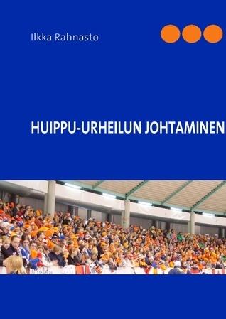 Huippu-urheilun johtaminen  by  Ilkka Rahnasto