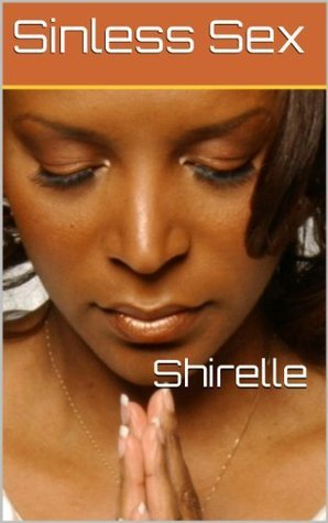 Sinless Sex  by  Shirelle Thorne