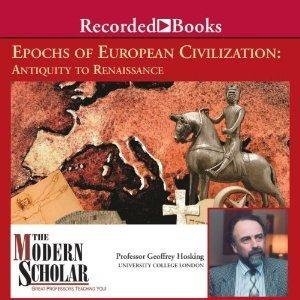 Epochs of European Civilization: Antiquity to Renaissance  by  Geoffrey Hosking