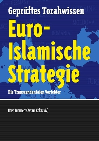 Euro-Islamische Strategie: Die Transzendentalen Vorfelder Horst Lummert
