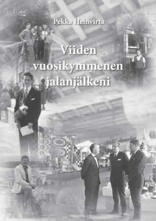 Viiden vuosikymmenen jalanjälkeni Pekka Heinvirta