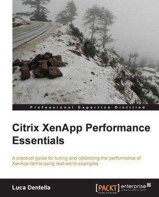 Citrix XenApp Performance Essentials Luca Dentella