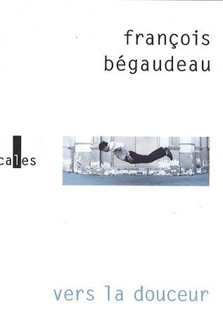Vers la douceur François Bégaudeau