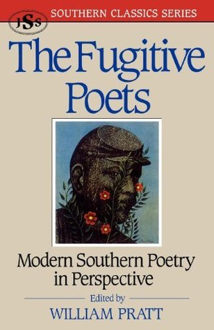 The Fugitive Poets (Southern Classics Series) William Pratt