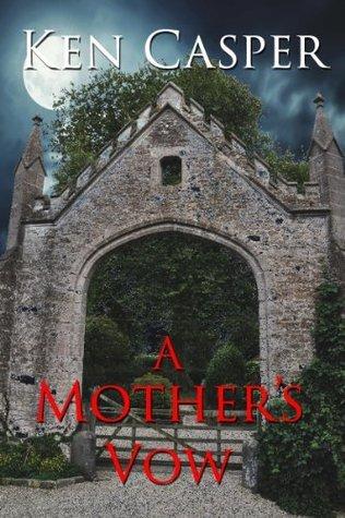 A Mothers Vow  by  Ken Casper