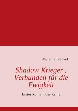 Shadow Krieger, Verbunden für die Ewigkeit Melanie Trenkel