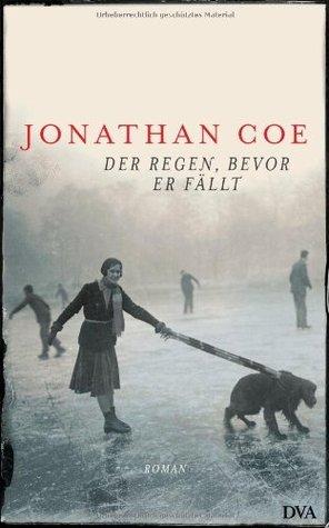 Der Regen, bevor er fällt : Roman Jonathan Coe