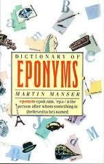 Dictionary of Eponyms Martin H. Manser