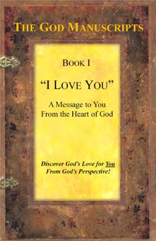 I LOVE YOU - A Message to You from the Heart of God - Book I Paul Davis