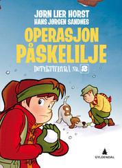 Operasjon Påskelilje (Dektektivbyrå nr 2, #4)  by  Jørn Lier Horst