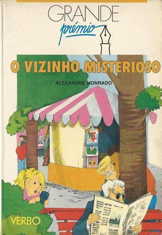 O vizinho misterioso  by  Alexandre Honrado
