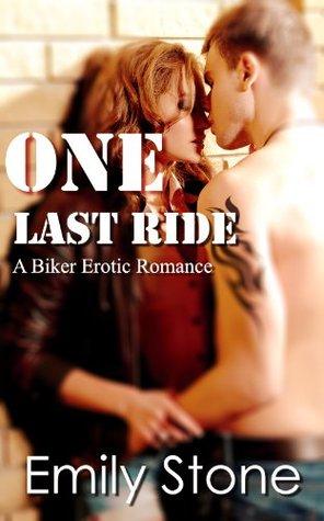 One Last Ride (Camden Knights MC, #4) Emily Stone