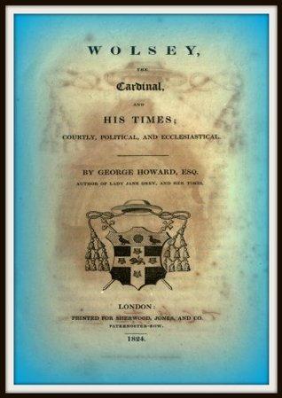 Wolsey: The Cardinal George Howard