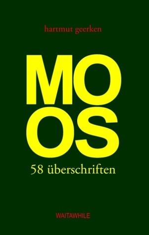 Moos: 58 überschriften Hartmut Geerken