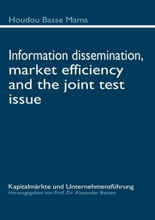 Information dissemination, market efficiency and the joint test issue  by  Houdou Basse Mama