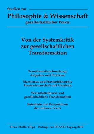 Von der Systemkritik zur gesellschaftlichen Transformation  by  Horst Müller