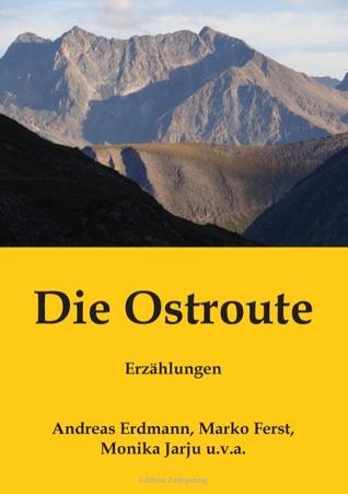 Die Ostroute: Erzählungen  by  Andreas Erdmann