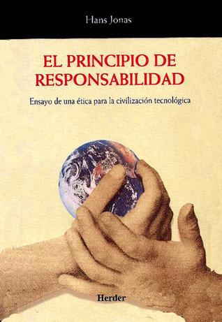 El Principio de responsabilidad: ensayo de una ética para la civilización tecnológica  by  Hans Jonas