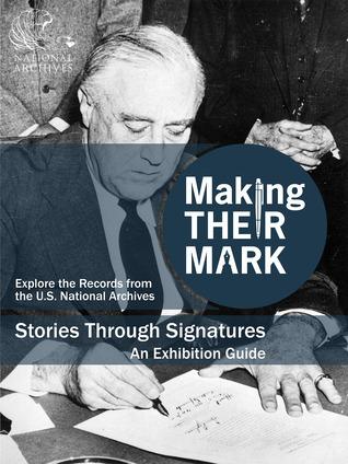 Making Their Mark: Stories Through Signatures  by  Jennifer N. Johnson