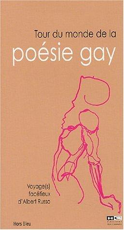 Tour du monde de la poésie gay  by  Albert Russo