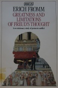 Greatness and Limitations of Freuds Thought: A Revolutionary Study of Genuis in Conflict  by  Erich Fromm
