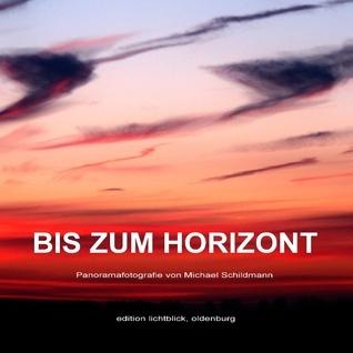Bis zum Horizont: Panoramafotografie von Michael Schildmann Michael Schildmann