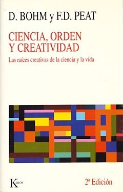Ciencia, Orden y Creatividad  by  David Bohm
