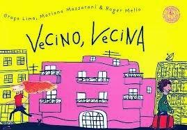 Vecino, Vecina  by  Graça Lima, Mariana Massarani y Roger Mello.
