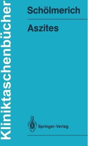 Aszites: Pathophysiologie - Diagnostik - Therapie Jürgen Schölmerich