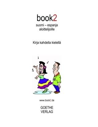 book2 suomi - espanja aloittelijoille: Kirja kahdella kielellä Johannes Schumann