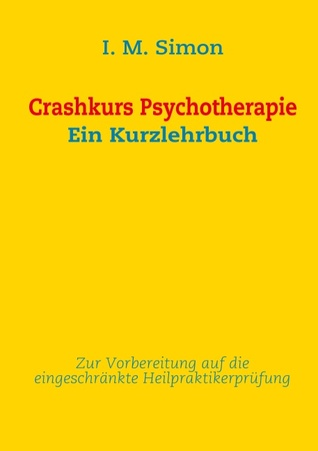 Crashkurs Psychotherapie: Ein Kurzlehrbuch Ingo Michael Simon