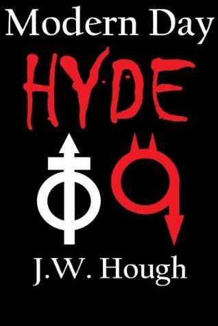 Modern Day Hyde J.W. Hough