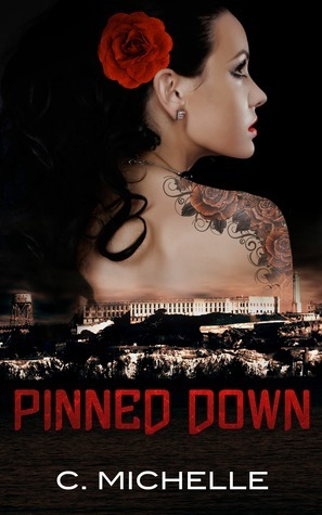 Pinned Down (Pinned Up Trilogy, #2) C. Michelle