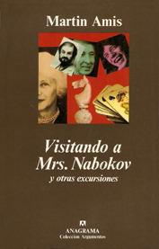 Visitando a Mrs. Nabokov y otras excursiones  by  Martin Amis