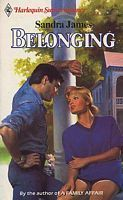 Belonging (Harlequin Superromance No. 249) Sandra James