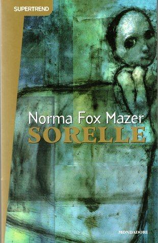 Sorelle  by  Norma Fox Mazer