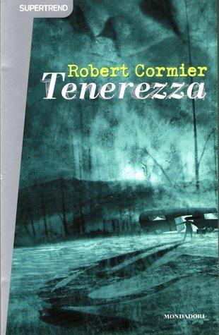 Tenerezza  by  Robert Cormier