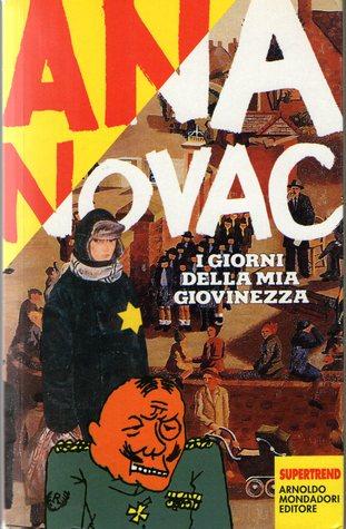 I giorni della mia giovinezza  by  Ana Novac