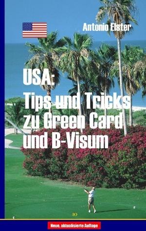 USA: Tips und Tricks zu Greencard und B-Visum Antonio Elster