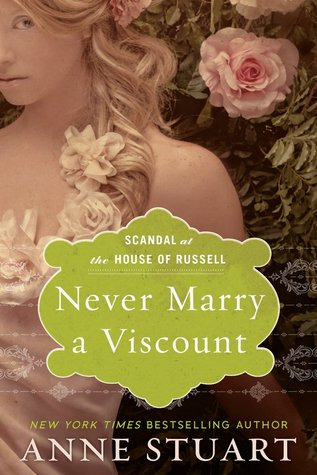 Never Marry a Viscount (Scandal at the House of Russell, #3) Anne Stuart