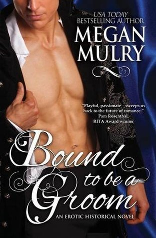 Bound to Be a Groom (Regency Reimagined, #1)  by  Megan Mulry