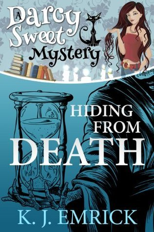 Hiding From Death (Darcy Sweet, #6)  by  K.J. Emrick