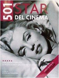 501 Star del Cinema. Una guida completa ai protagonisti del grande schermo Steven Jay Schneider