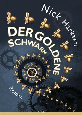Der goldene Schwarm  by  Nick Harkaway