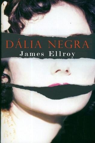 Dália Negra  by  James Ellroy