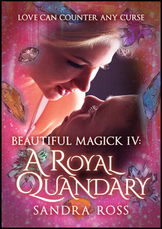 A Royal Quandary  by  Sandra Ross