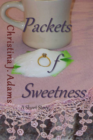 Packets of Sweetness Christina J. Adams