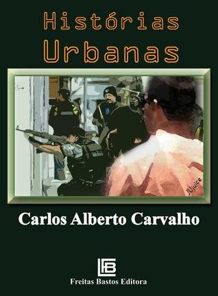 Histórias Urbanas  by  Carlos Alberto Carvalho